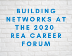 Building Networks at the 2020 REA Career Forum
