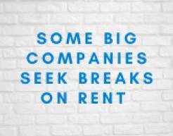 Some big companies seek breaks on rent